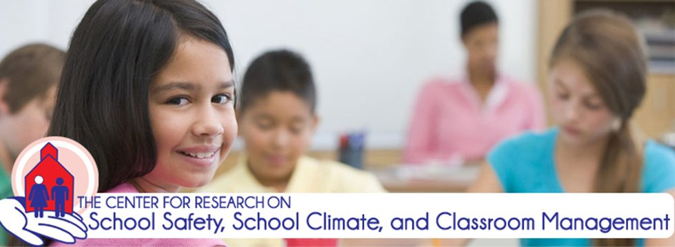 The Center for Research on School Safety, School Climate and Classroom Management
